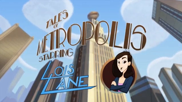 Tales Of Metropolis : Lois Lane